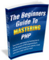 Thumbnail The Beginners Guide To Mastering PHP (PLR)